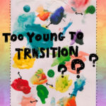 YEOJA Mag - Too Young To Transition: Gender Transition - Written by Izzy McLeod Artwork by Kiyono Saito